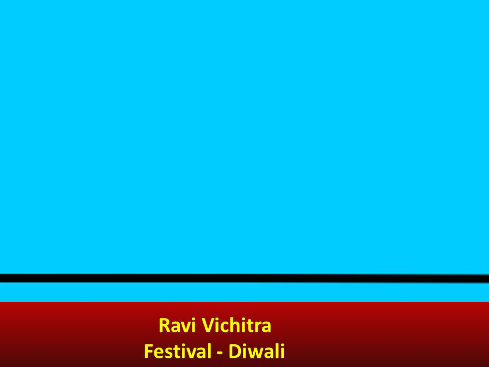 Ravi Vichitra Festival - Diwali