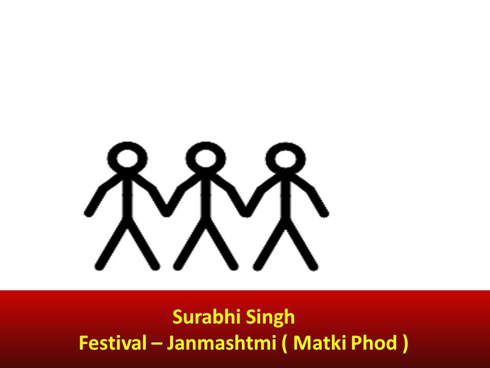Surabhi Singh Festival – Janmashtmi ( Matki Phod )