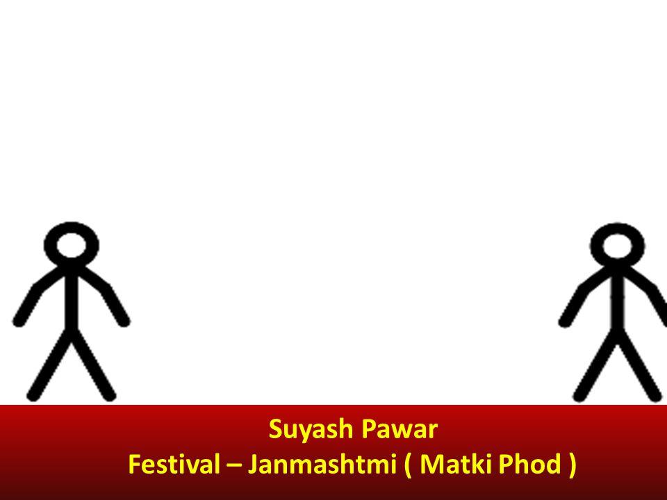 Suyash Pawar Festival – Janmashtmi ( Matki Phod )