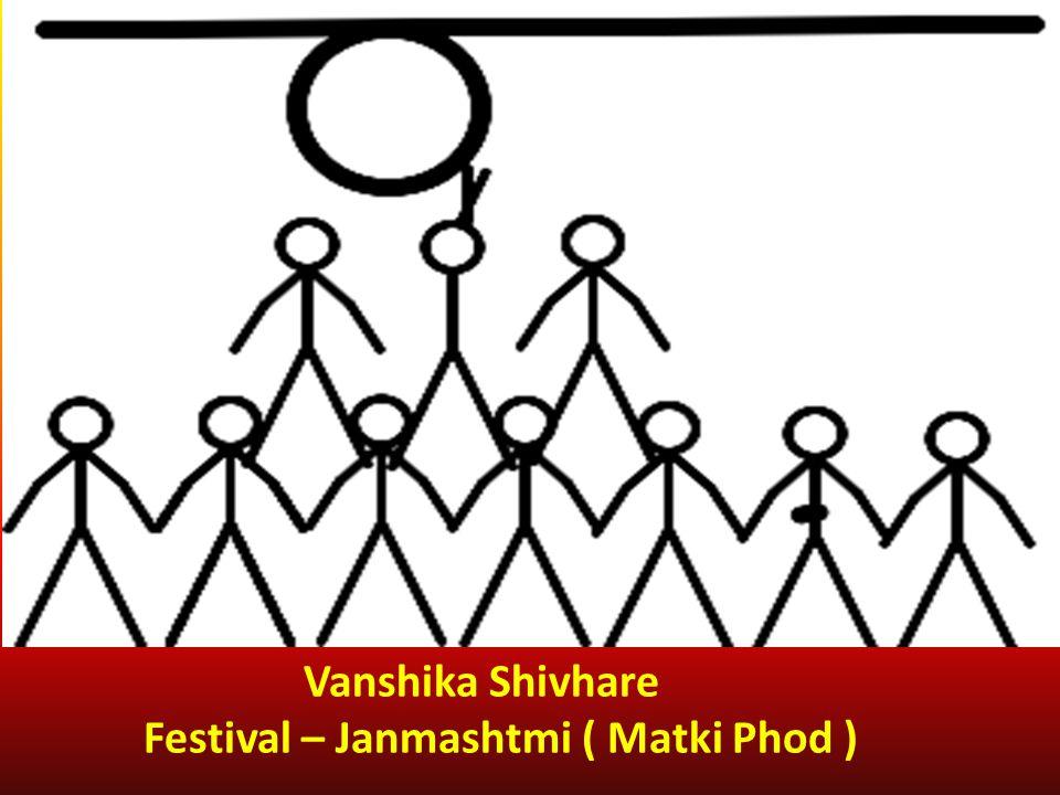 Vanshika Shivhare Festival – Janmashtmi ( Matki Phod )