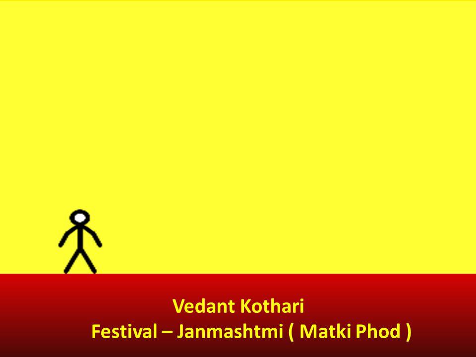 Vedant Kothari Festival – Janmashtmi ( Matki Phod )
