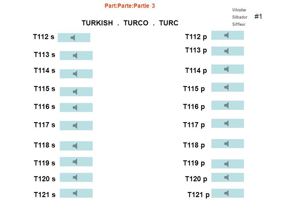 Part:Parte:Partie 3 TURKISH. TURCO. TURC Whistler Silbador Siffleur #1 T102 s T101 s T103 s T104 s T105 s T106 s T107 s T102 p T101 p T103 p T104 p T1
