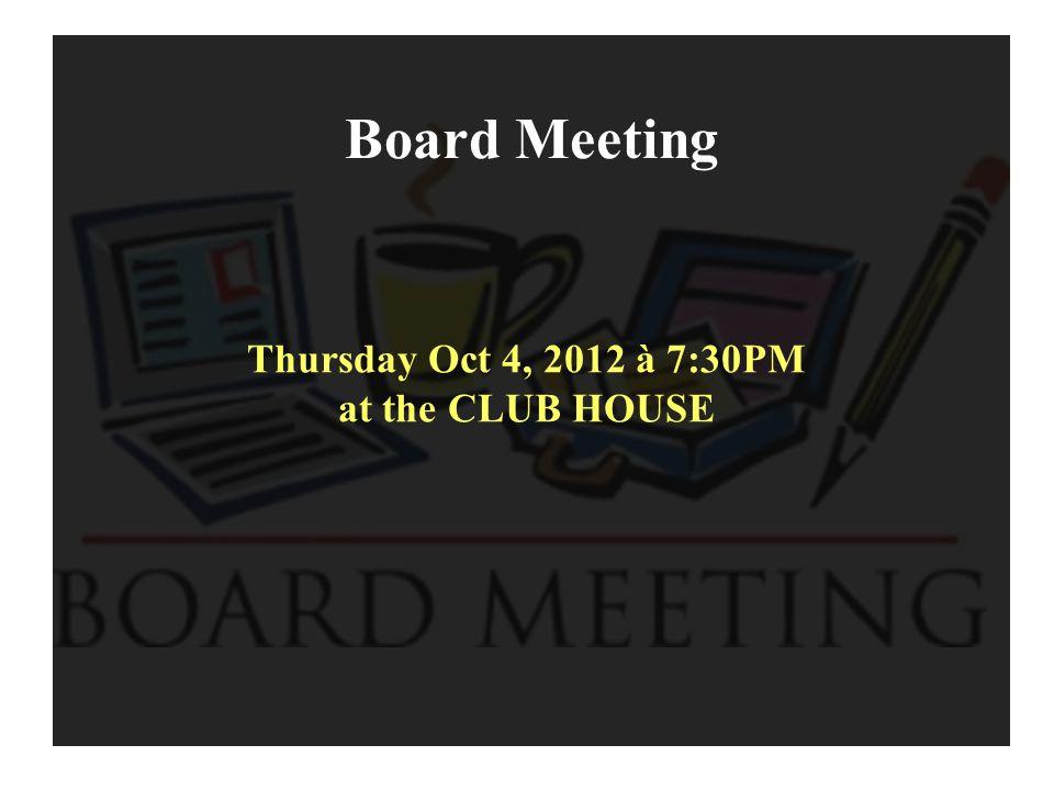 Réunion Du Conseil Jeudi Le 4 Octobre, 2012 à 7.30 pm au CHALET