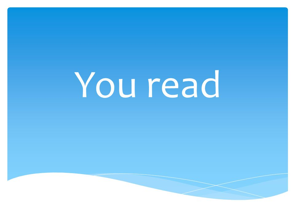 You read