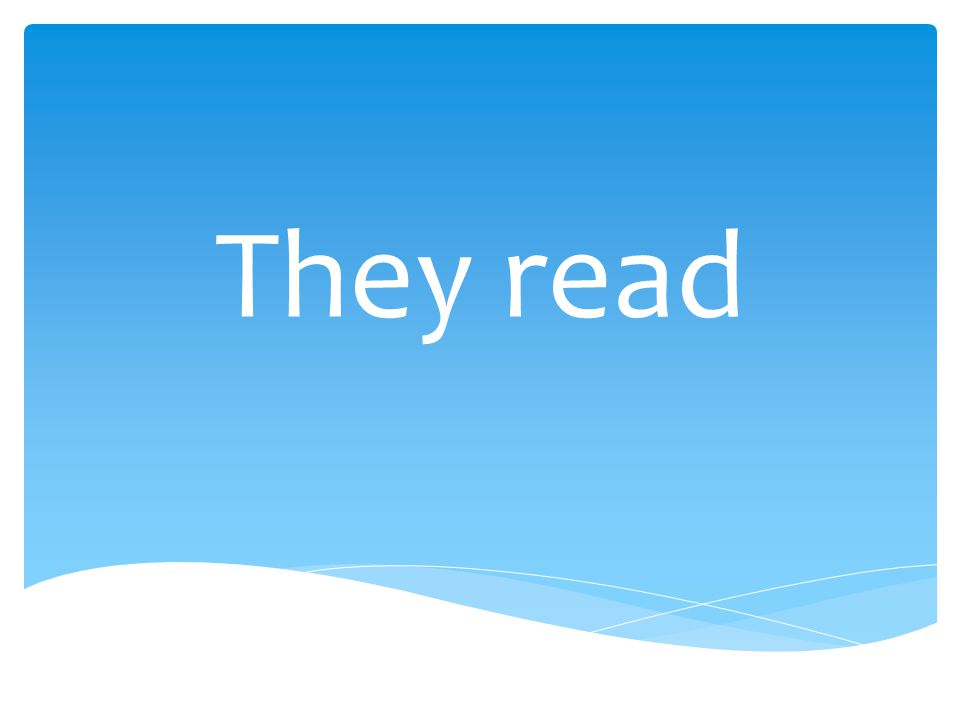They read