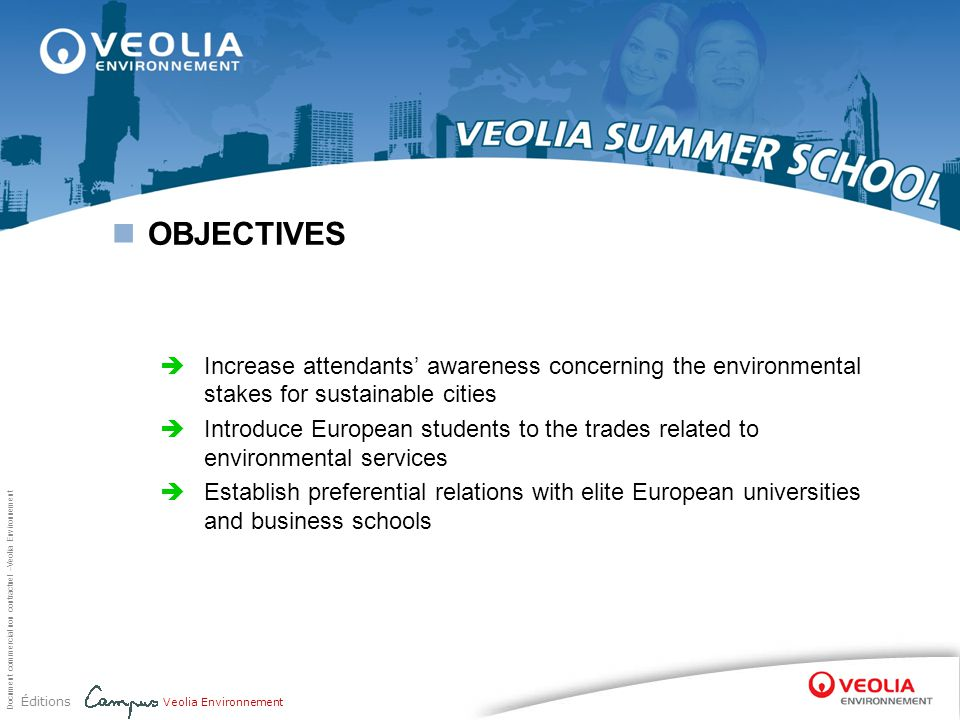 Document commercial non contractuel –Veolia Environnement Éditions Veolia Environnement LOCATION  Campus Veolia, Jouy-le-Moutier, France DATES  July 4th to July 12th