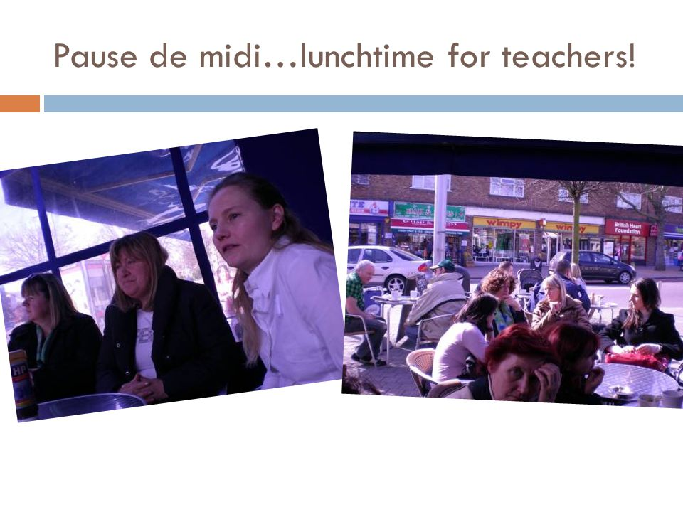 Pause de midi…lunchtime for teachers!