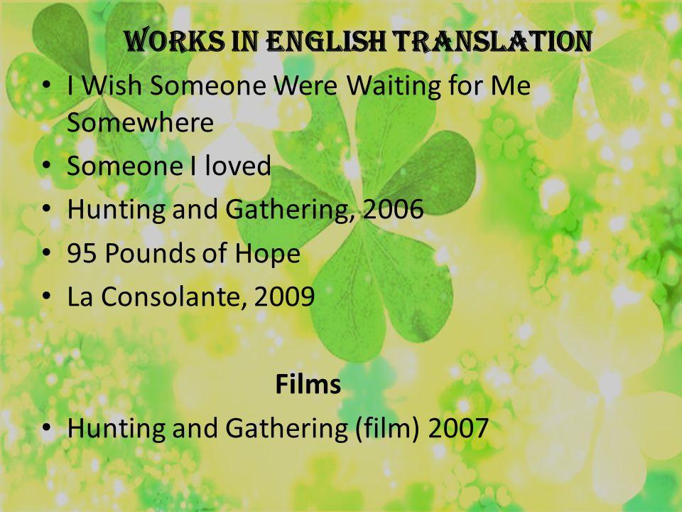 Works Je voudrais que quelqu un m attende quelque part, 1999 35 kilos d espoir, 2002 Je l aimais, 2002 Ensemble, c est tout, 2005 La Consolante, 2008 L Échappée belle, 2009