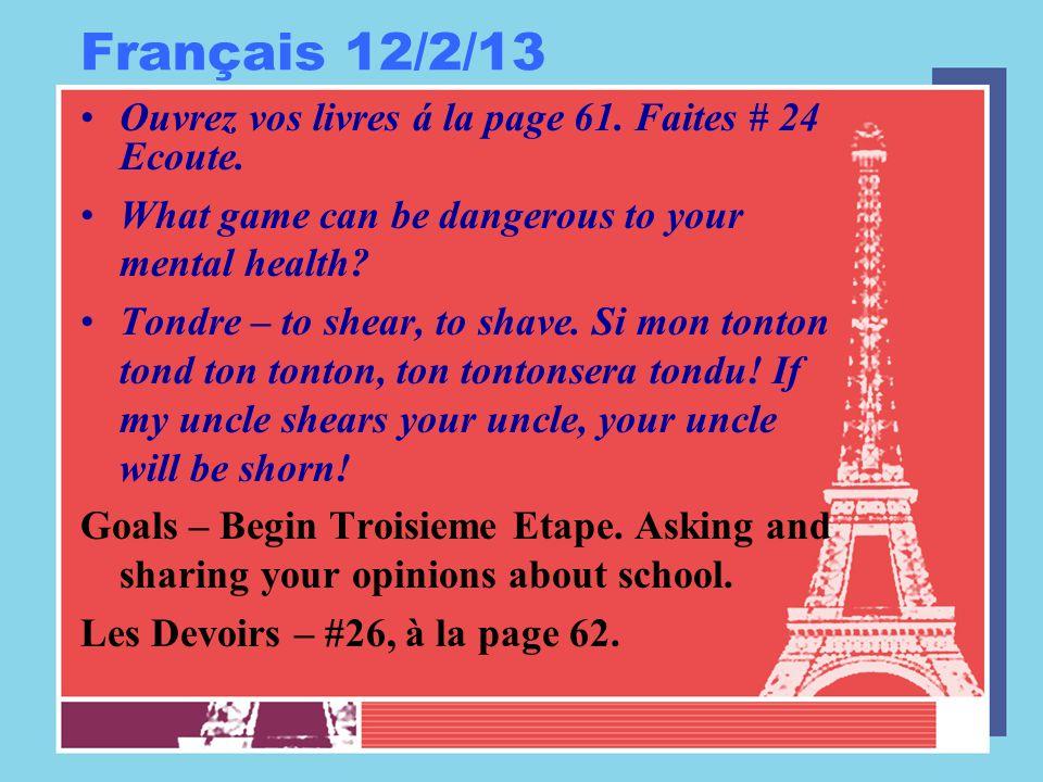 Français 12/2/13 Ouvrez vos livres á la page 61. Faites # 24 Ecoute.