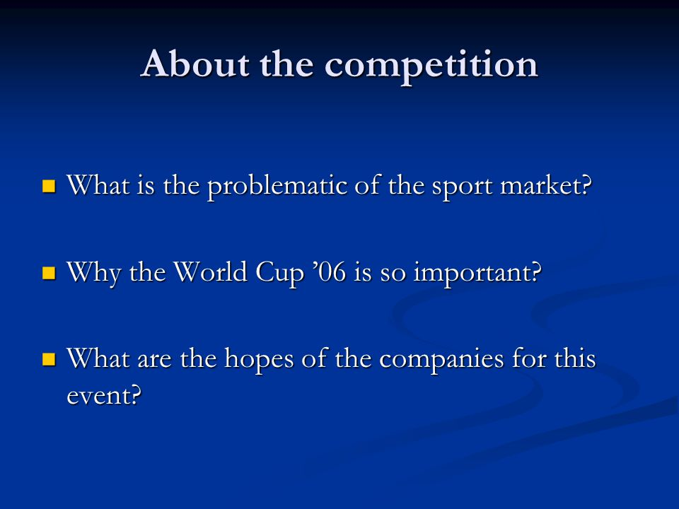 About the competition What is the problematic of the sport market.