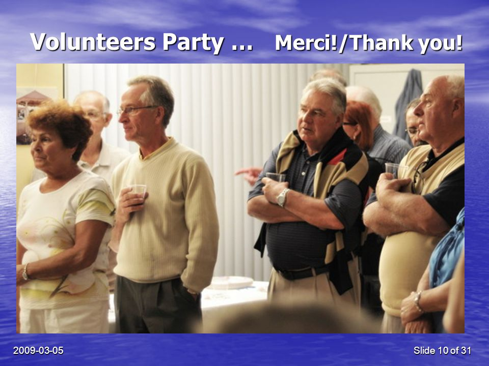2009-03-05Slide 10 of 31 Volunteers Party … Merci!/Thank you!