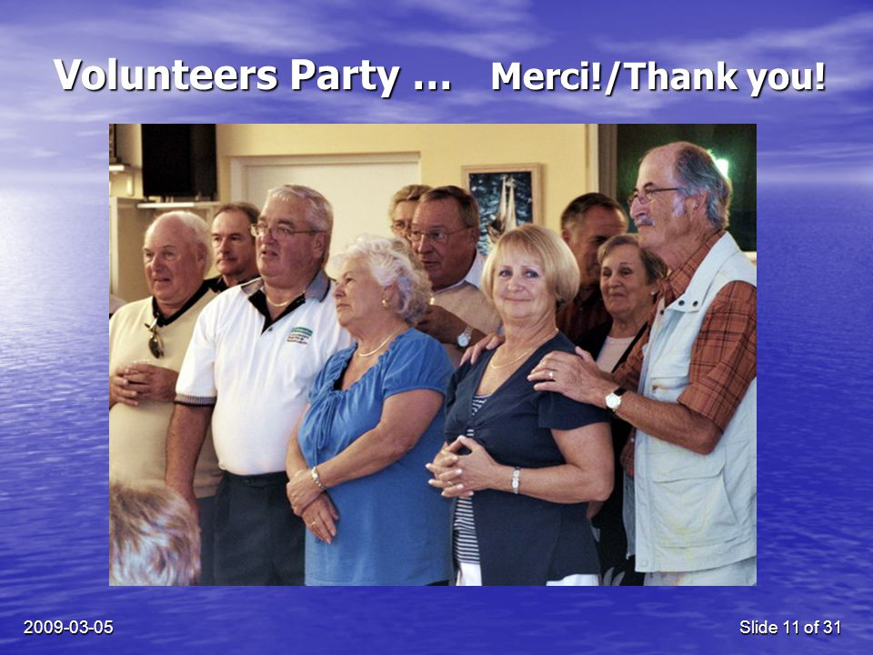 2009-03-05Slide 11 of 31 Volunteers Party … Merci!/Thank you!