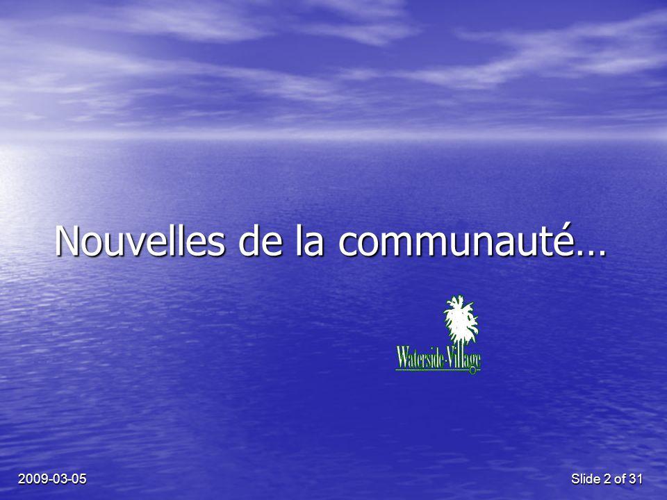 2009-03-05Slide 2 of 31 Nouvelles de la communauté…