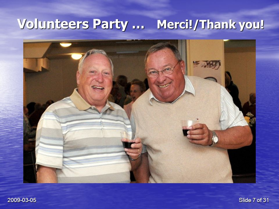 2009-03-05Slide 7 of 31 Volunteers Party … Merci!/Thank you!