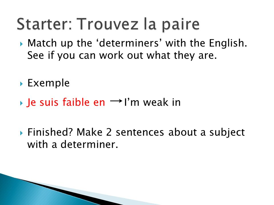  Match up the 'determiners' with the English. See if you can work out what they are.