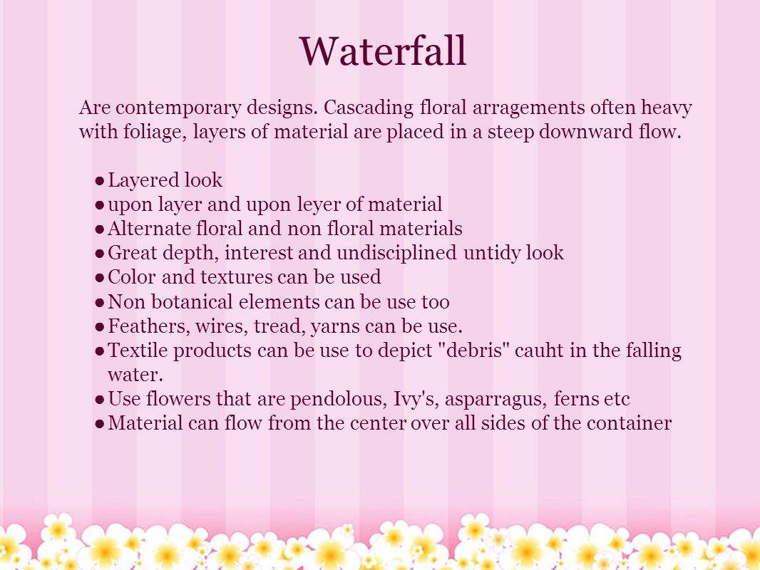 Waterfall Are contemporary designs.
