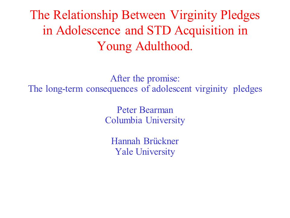 The Relationship Between Virginity Pledges in Adolescence and STD Acquisition in Young Adulthood.