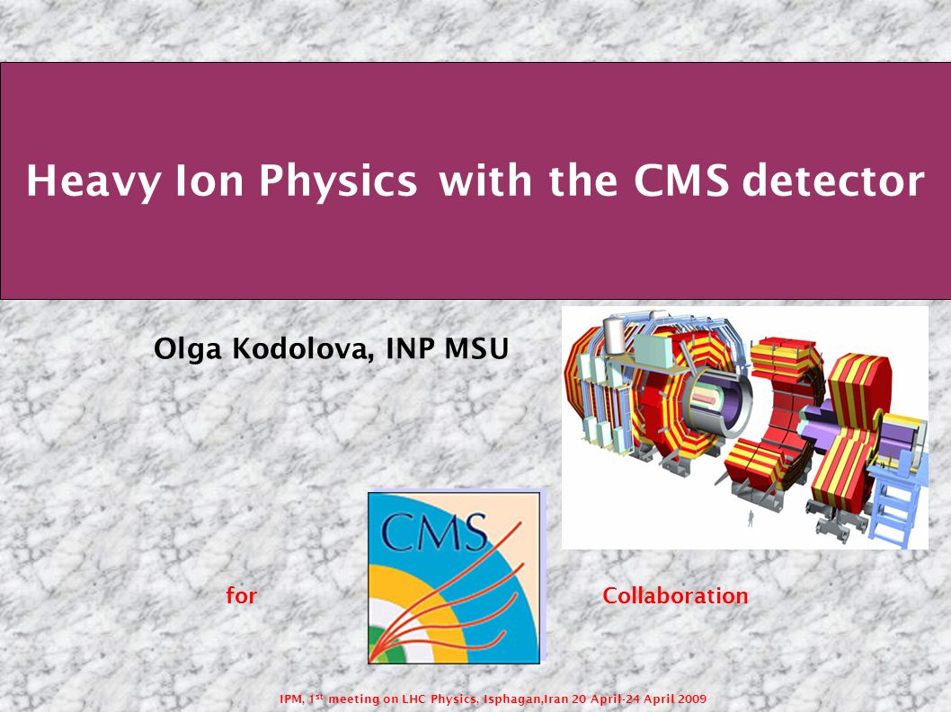 IPM, 1 st meeting on LHC Physics, Isphagan,Iran 20 April-24 April 2009 The temperature and energy density in A-A interactions may be high enough to get the super-dense QCD state in the quasi-macroscopic volumes - QGP (in comparing with hadrons scale) «Soft» tests (p T ~Λ QCD =200 МэВ) Low pt particle spectra and particles correlations Flow effects Thermal photons and dileptons Strangeness flow «Hard» tests (p T, M>>Λ QCD =200 МэВ) High-pt particle spactra and its angular correlations Jets Onia Heavy quarks flow Initial state Pre-equilibrium state Heating and density increase:QGP formation hadronization Freeze-out and hadronic state Quark-Gluon Plasma (QGP)