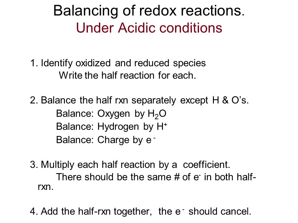 Balancing of redox reactions.Under Acidic conditions 1.