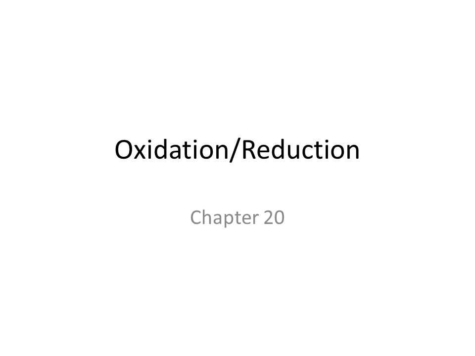 Oxidation/Reduction Chapter 20