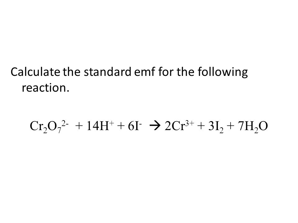 Calculate the standard emf for the following reaction.