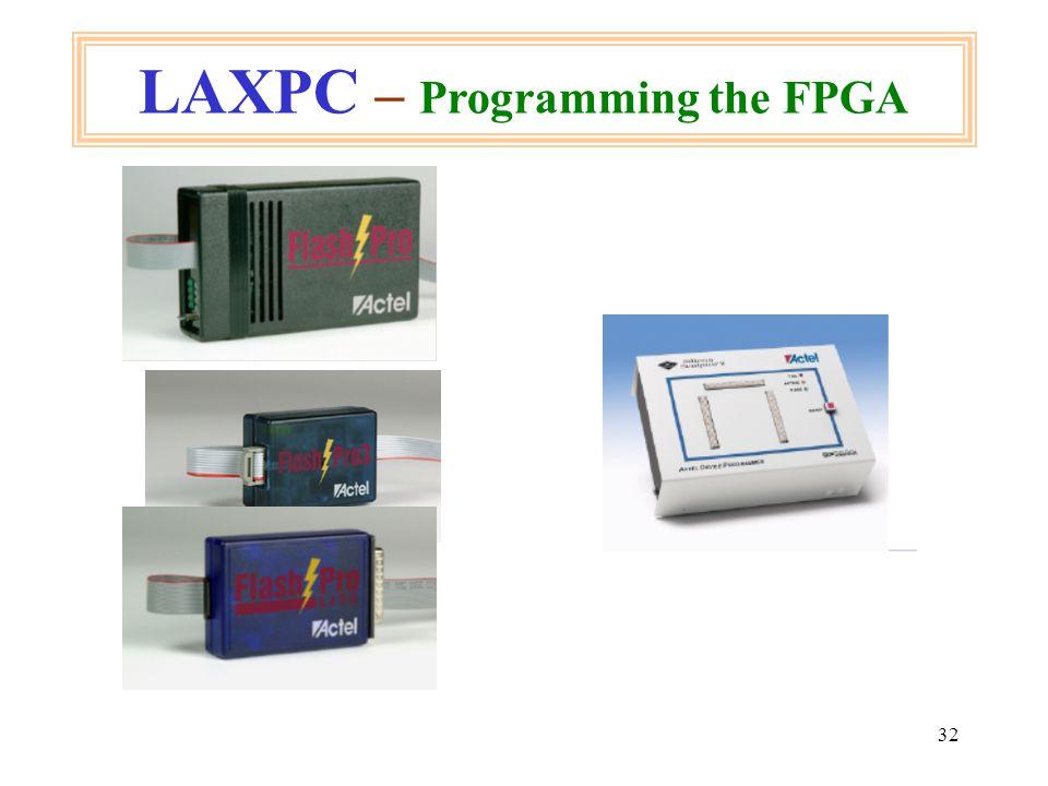 32 LAXPC – Programming the FPGA