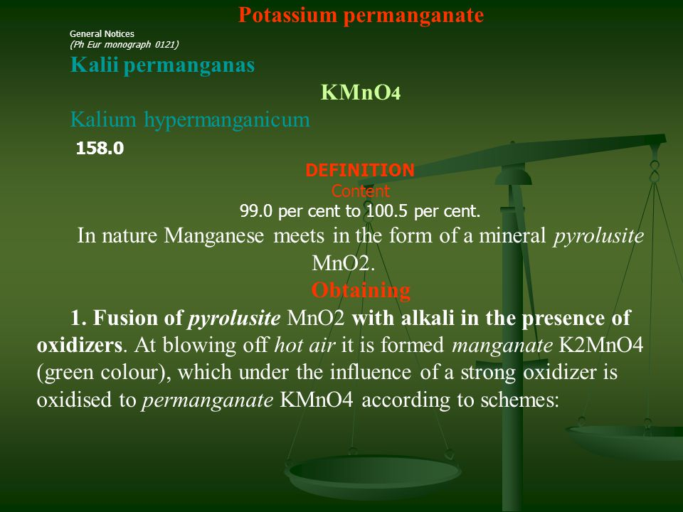 British Pharmacopoeia 2009 SPU, add. 1 Potassium permanganate General Notices (Ph Eur monograph 0121) Kalii permanganas KMnO 4 Kalium hypermanganicum