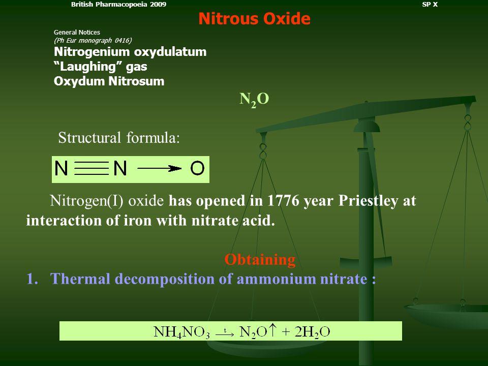"British Pharmacopoeia 2009 SP X Nitrous Oxide General Notices (Ph Eur monograph 0416) Nitrogenium oxydulatum ""Laughing"" gas Oxydum Nitrosum N 2 O Stru"