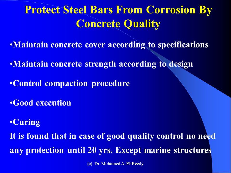 Protecting Reinforced Concrete Structure From Corrosion Concrete design and execution quality control External methods © Dr. Mohamed A. El-Reedy