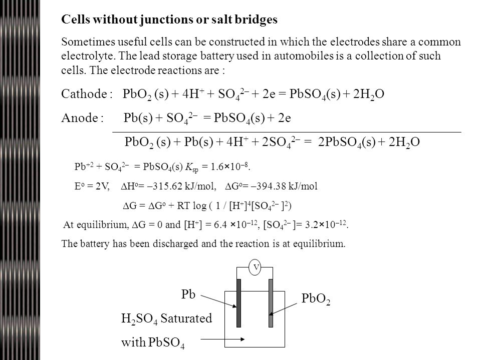 Cells without junctions or salt bridges Sometimes useful cells can be constructed in which the electrodes share a common electrolyte.