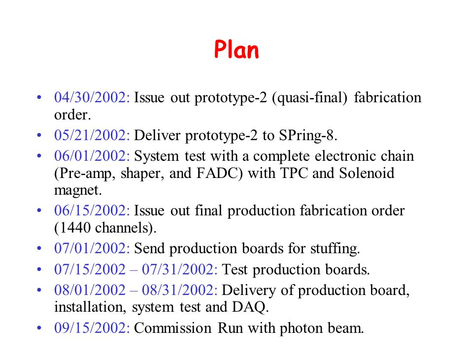 Plan 04/30/2002: Issue out prototype-2 (quasi-final) fabrication order.