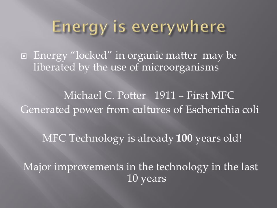  Energy locked in organic matter may be liberated by the use of microorganisms Michael C.