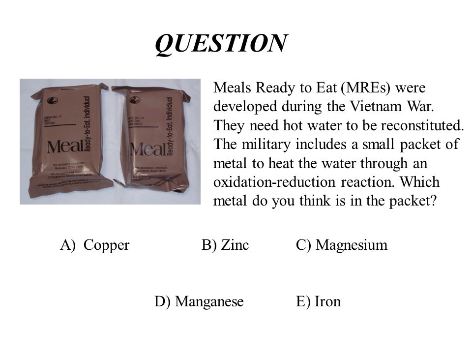 QUESTION Meals Ready to Eat (MREs) were developed during the Vietnam War.