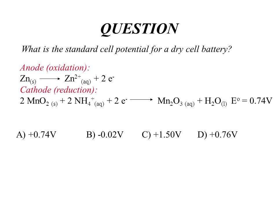 What is the standard cell potential for a dry cell battery.