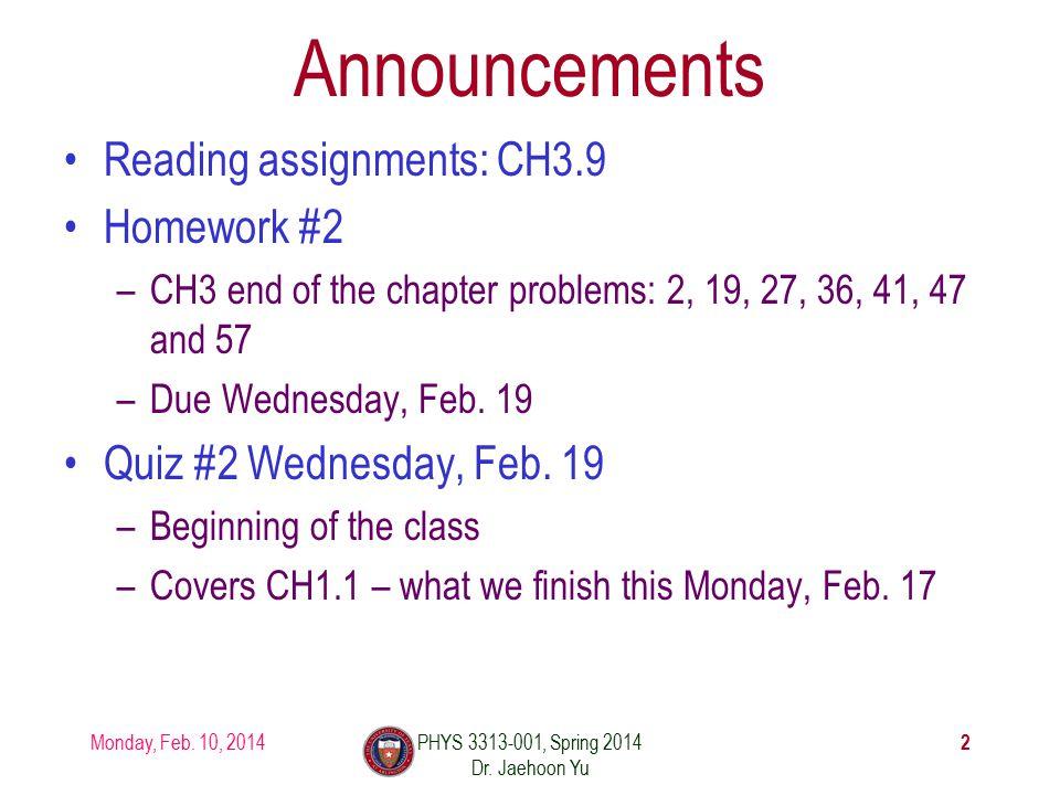 Monday, Feb. 10, 2014PHYS 3313-001, Spring 2014 Dr.