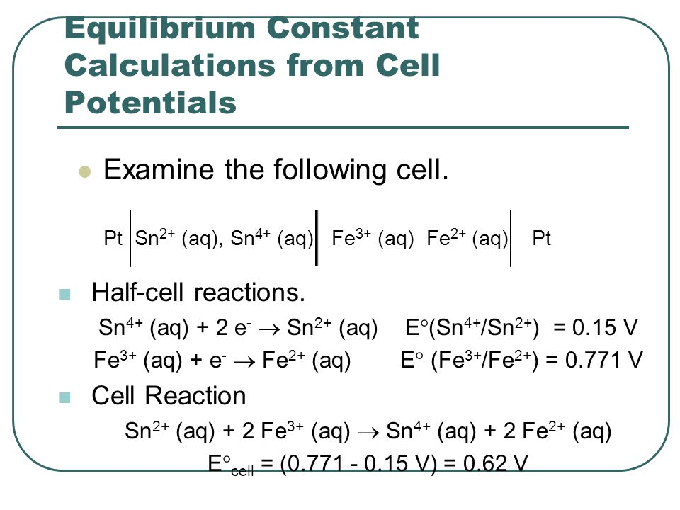Equilibrium Constant Calculations from Cell Potentials Examine the following cell.