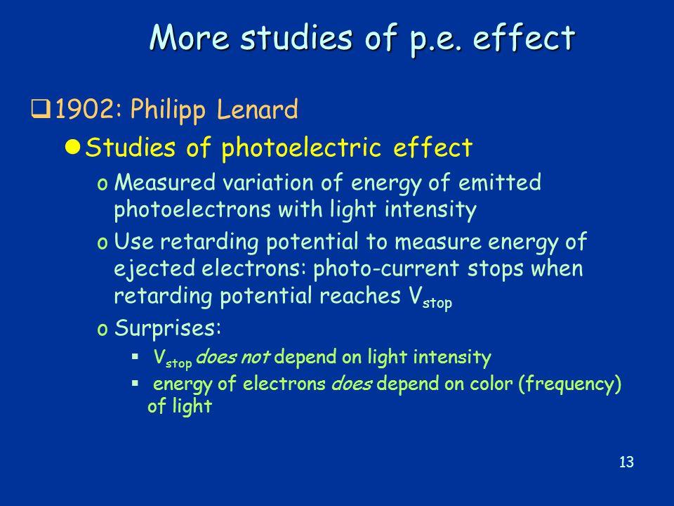 13 More studies of p.e.