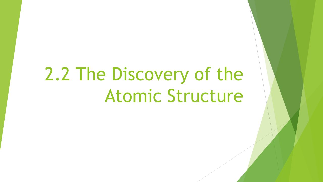 2.2 The Discovery of the Atomic Structure