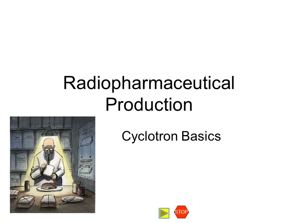 Assumptions The purpose of this presentation is to explain a little about the basic components in cyclotrons.