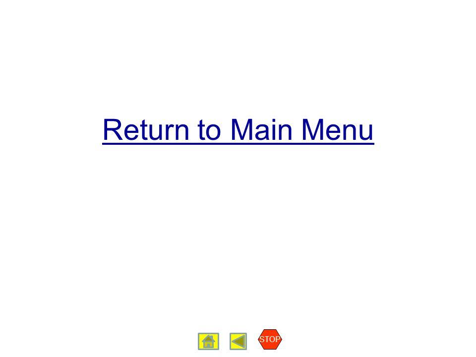 Return to Main Menu STOP