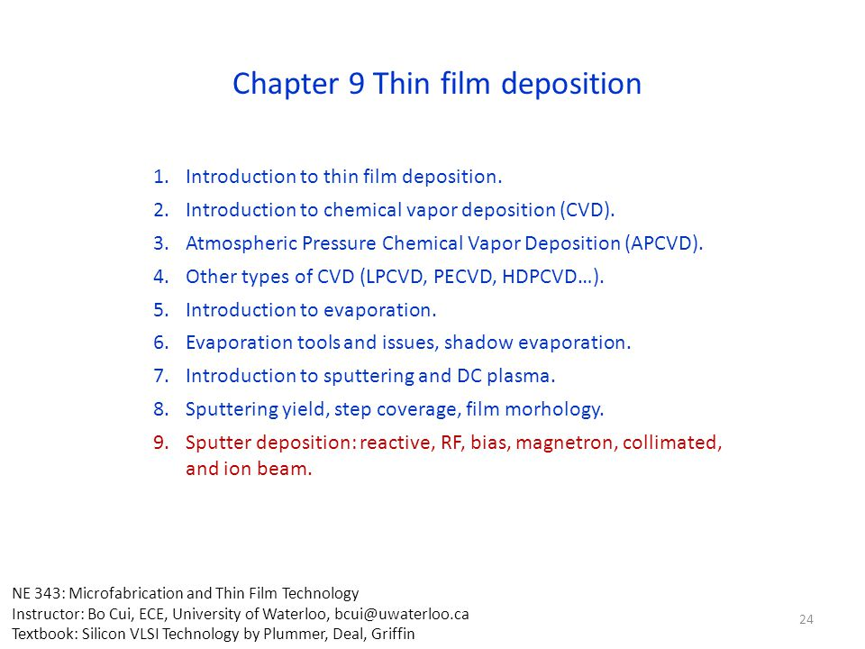 Chapter 9 Thin film deposition 1.Introduction to thin film deposition. 2.Introduction to chemical vapor deposition (CVD). 3.Atmospheric Pressure Chemi
