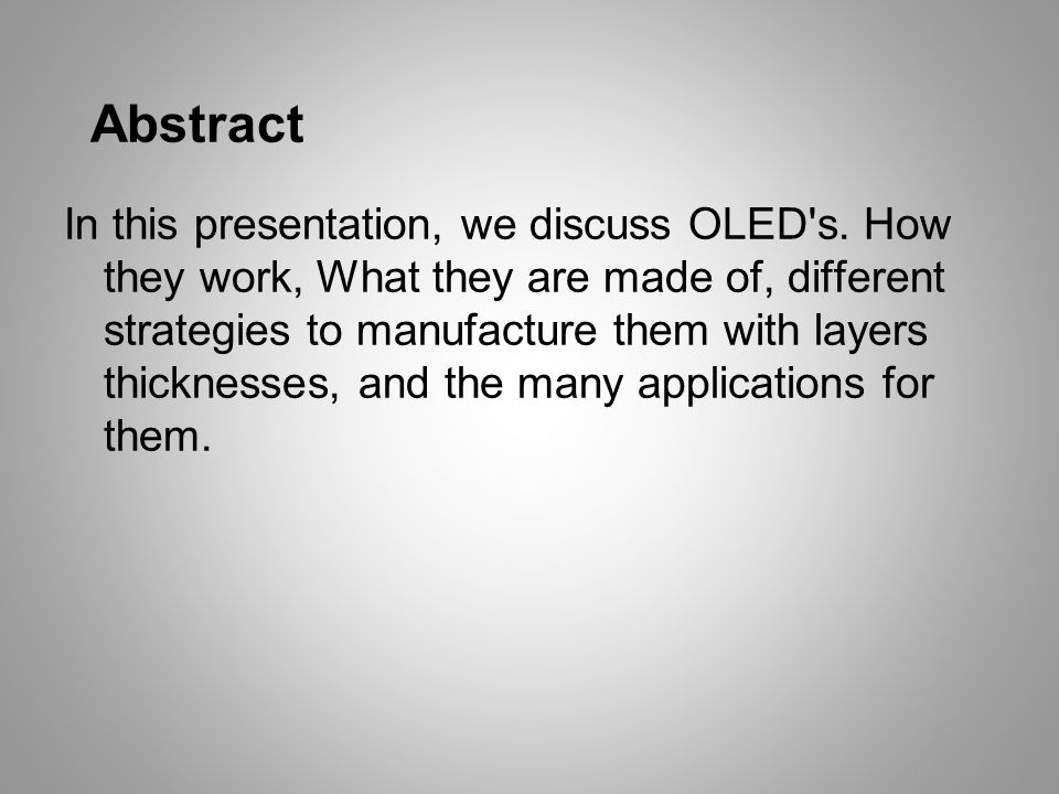 In this presentation, we discuss OLED s.