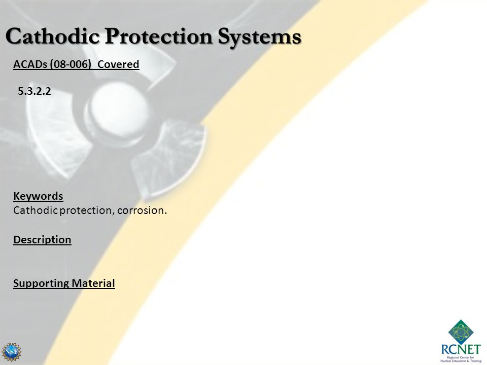 System Probes Reference electrode – mounted next to the or through the metal surface to be protected.