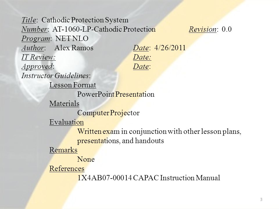 Rev NoDateReason for Revision Author's Initials Supv's Initials 0.004/26/11Initial DevelopmentAWR ACAD item 5.3.2 4