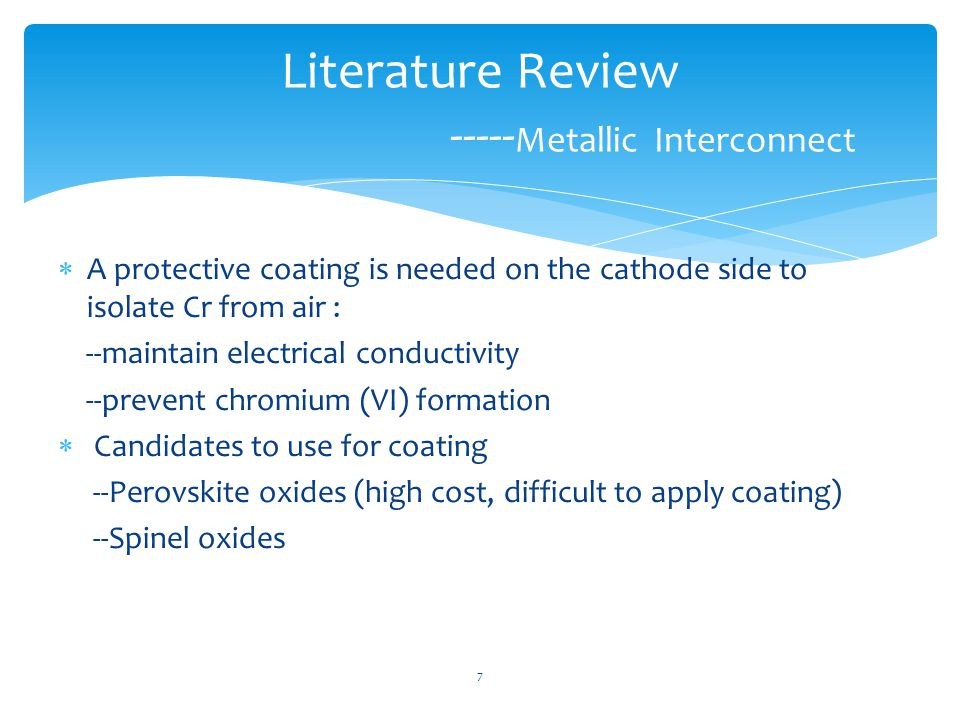  A protective coating is needed on the cathode side to isolate Cr from air : --maintain electrical conductivity --prevent chromium (VI) formation  C