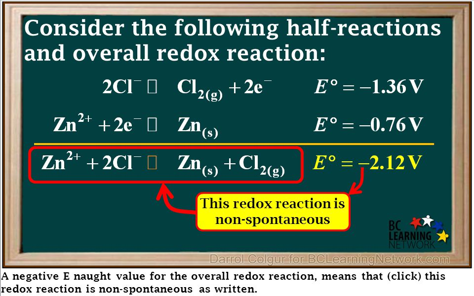 A negative E naught value for the overall redox reaction, means that (click) this redox reaction is non-spontaneous as written. Consider the following