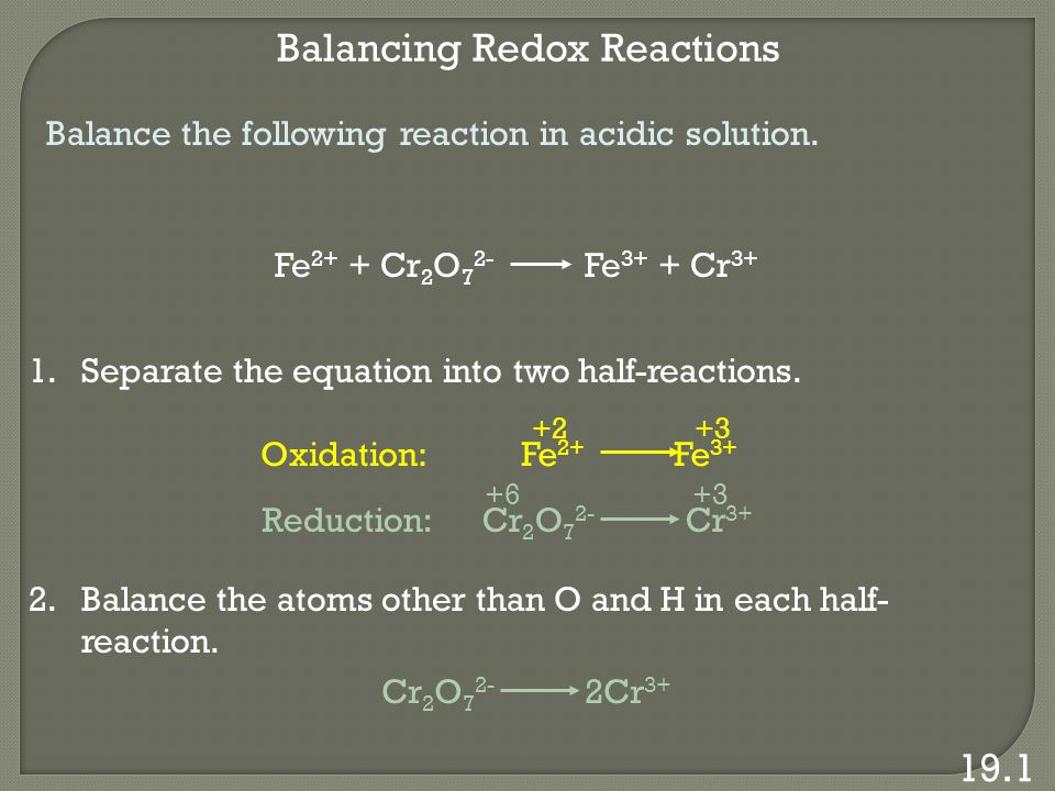 Balancing Redox Reactions 19.1 Balance the following reaction in acidic solution.