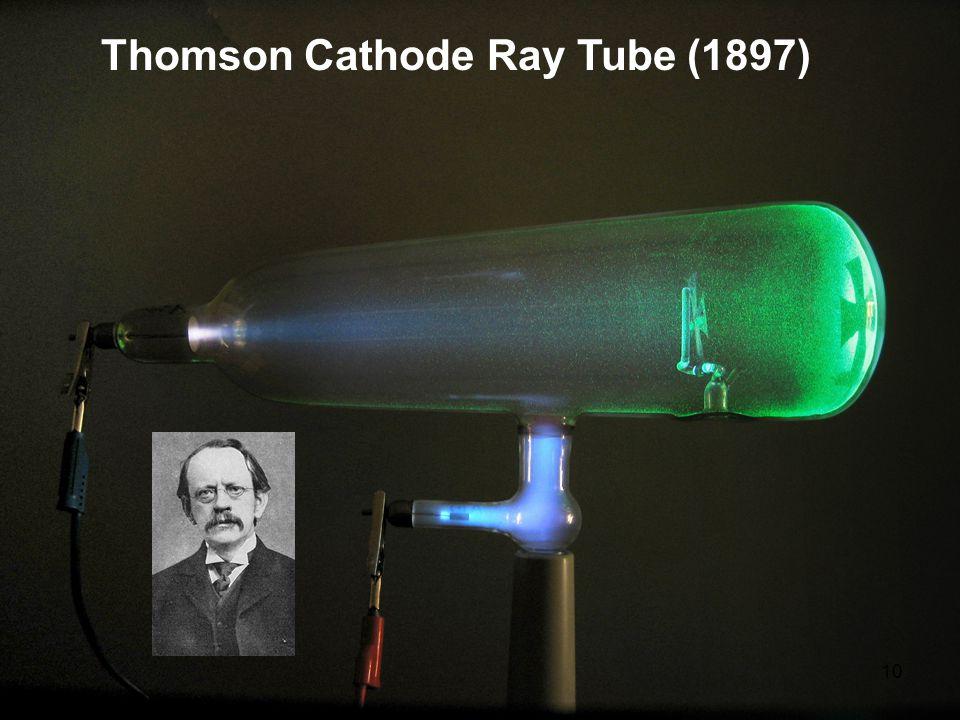 Thomson Cathode Ray Tube (1897) 10