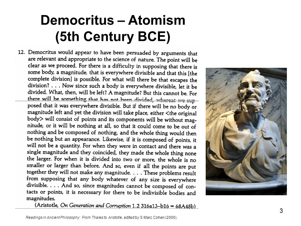 Democritus – Atomism (5th Century BCE) 3 Readings in Ancient Philosophy: From Thales to Aristotle, edited by S Marc Cohen (2000).
