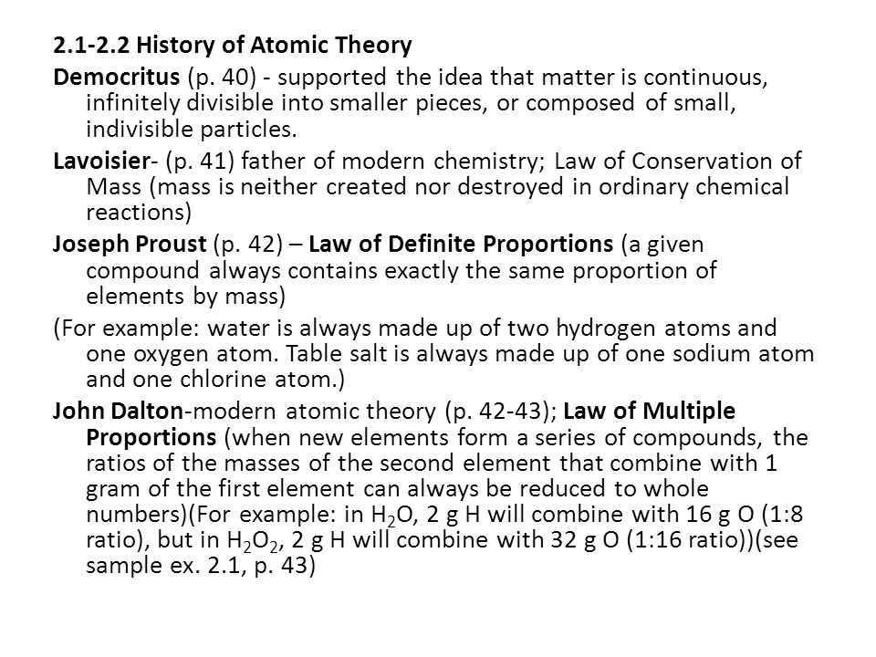 2.1-2.2 History of Atomic Theory Democritus (p. 40) - supported the idea that matter is continuous, infinitely divisible into smaller pieces, or compo